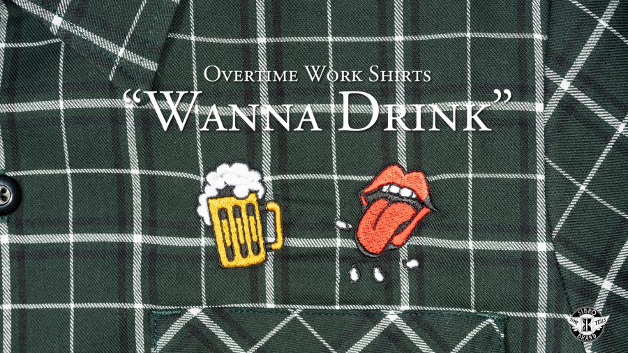 Overtime Work Shirts Wanna Drink